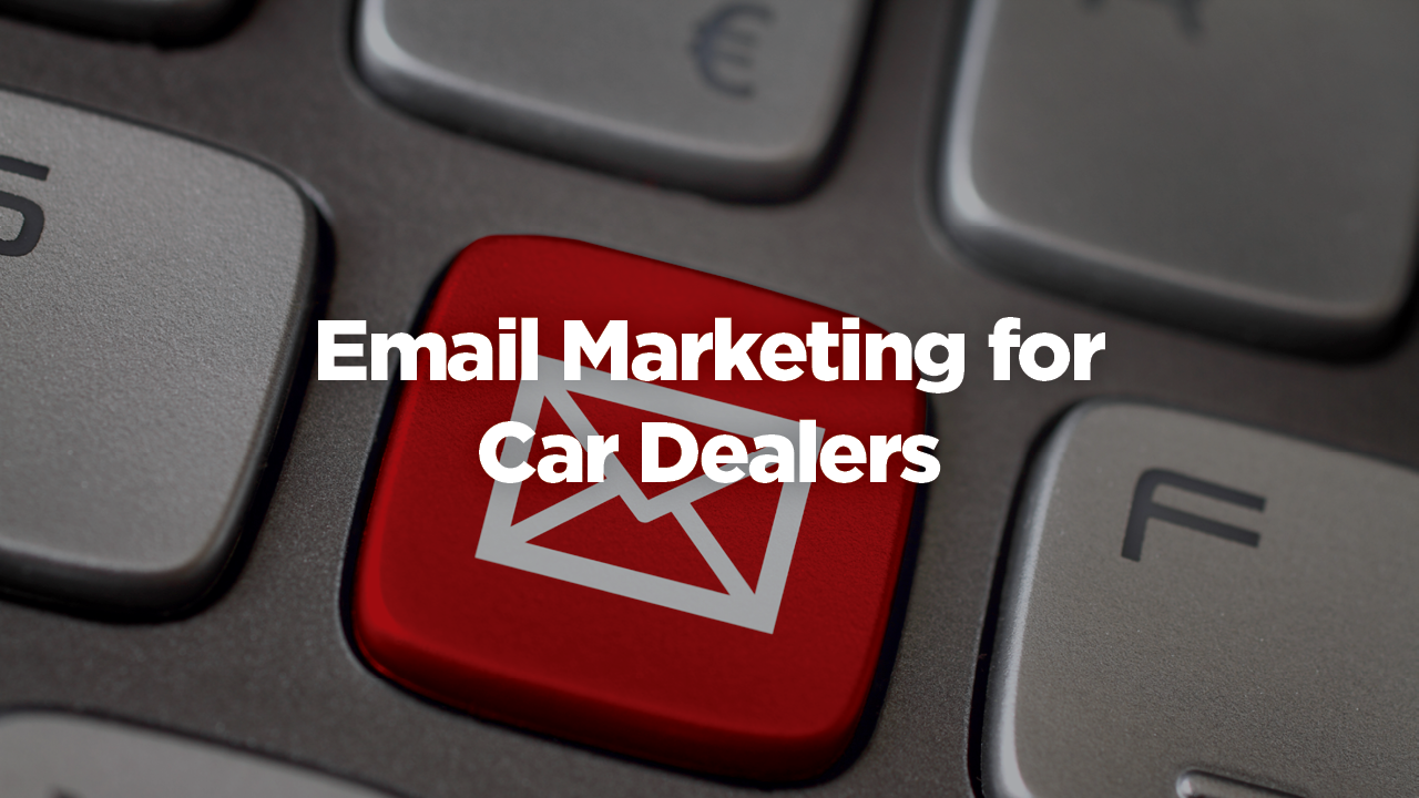 car dealership email marketing